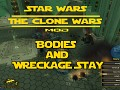 Bodies And Wreckage Stay Mod Now for Star Wars Clone Wars 4.0