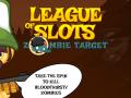 League of Slots: Zombie Target