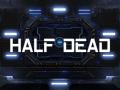 Half dead Steam game