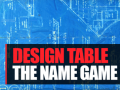 Design Table: 9. The Name Game