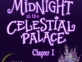 Midnight at the Celestial Palace: Chapter I - Now on Steam Greenlight!