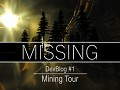 Missing | DevBlog #1 Mining Tour