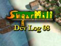 SugarMill : Dev Log 8 : 20 weeks