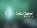 Trail of Shadows released