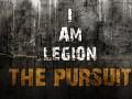 I Am Legion - The Pursuit