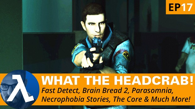 Latest Half-Life News► Fast Detect, Bread Bread 2, Parasomnia, Necrophobia & More ★WTH! Ep17