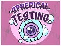 Spherical Testing Part 2 Released
