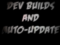 Back on track and develpment builds!
