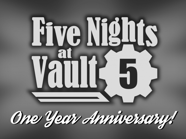 Five Nights at Vault 5 - One Year Anniversary!