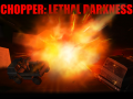 Chopper: lethal darkness - getting started!