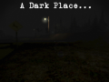 A Dark Place... Update 2