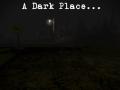 A Dark Place... Update 2