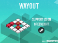 WayOut is now on Greenlight!