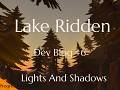 Dev Blog #6 – Lights And Shadows In Lake Ridden