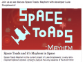 Space Toads and it's Mayhem in space :)