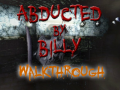 Abducted by Billy - WALK-THROUGH!