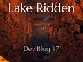 Dev Blog #7 – Exploring Lake Ridden's Environments