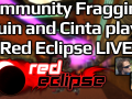 Community Fragging - Quin and Cinta plays Red Eclipse