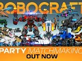 ROBOCRAFT Party Matchmaking Update – Out Now