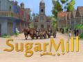 SugarMill : Dec 15th : Early Access