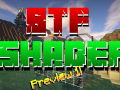 The First Preview of v1.0 has been released [BTF Shaders Mod]