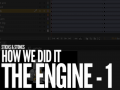 How We Did It - The Engine - First Part