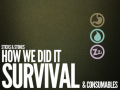 How We Did It - Survival and Consumables