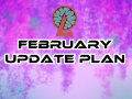 February Update Plan, Bug Fix Update & Crash Problem Notice