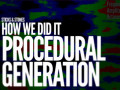 How We Did It - Procedural Generation