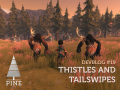 Pine DevBlog #19 - Thistles and Tailswipes