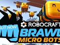 Community BRAWL III - Micro Bots - OUT NOW!