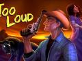 Too Loud on Steam Greenlight