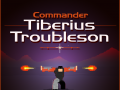 Commander Tiberius Troubleson Greenlight