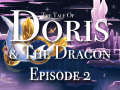 New Trailer for The Tale of Doris and the Dragon - Episode 2