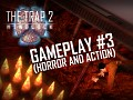 Gameplay #3 (Horror and Action)