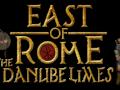 East of Rome: The Danube Limes FULL folder upload!