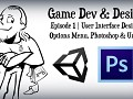 Game Dev & Design - Episode 1 | Options Menu, UI, Photoshop and Unity