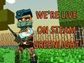 We' re live on Steam Greenlight!