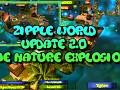 Zipple World, the update 2.0 is finally LIVE!