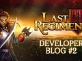 Last Regiment Dev Blog #2 - Revamping Some Stuff