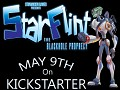 TOMORROW - Tuesday MAY 9th at 12h05 Am CST hour. We will launch StarFlint KickStarter!