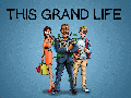 This Grand Life - Alpha Access Available Now