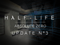 "Half-Life Absolute Zero Update 3 - ""Have our old work"" Edition"