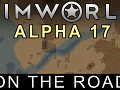 RimWorld Alpha 17 - On the Road released!
