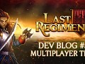 Last Regiment Dev Blog #5 - Choose Your Regiment + Multiplayer