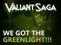 Valiant Saga - We got the GreenLight! Thank you!