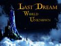 Last Dream: World Unknown Released!