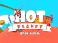 Hot Planet open Alpha,  Big Updates