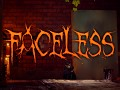 Faceless ~ Tech Demo Update