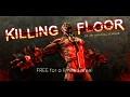 Killing Floor free for 48hours